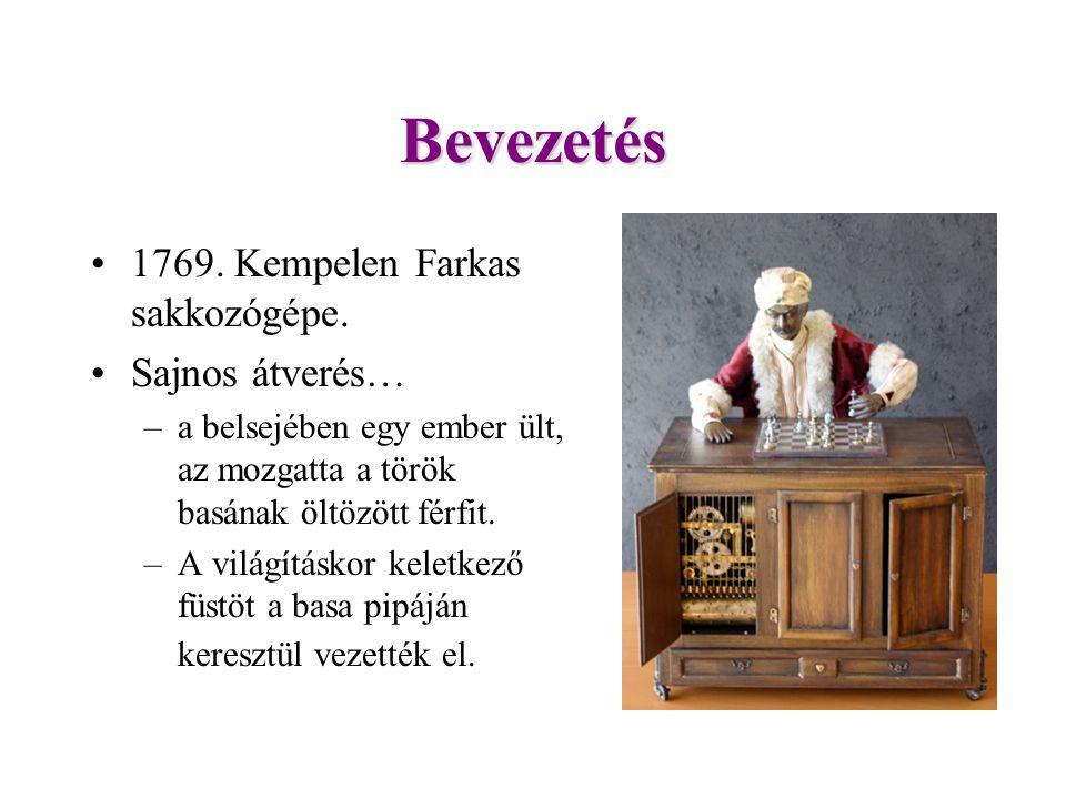 Bevezetés 1769. Kempelen Farkas sakkozógépe. Sajnos átverés…