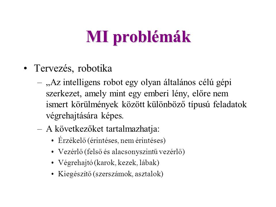 MI problémák Tervezés, robotika