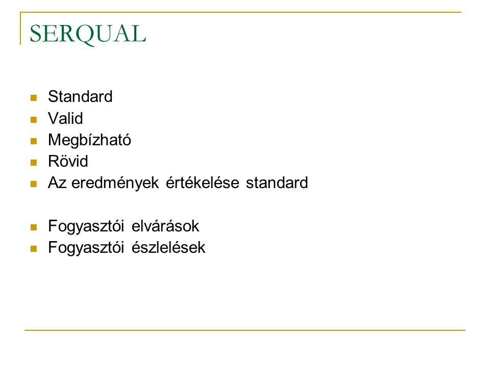SERQUAL Standard Valid Megbízható Rövid
