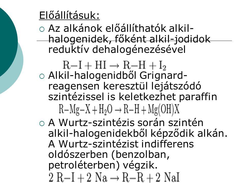 Előállításuk: Az alkánok előállíthatók alkil-halogenidek, főként alkil-jodidok reduktív dehalogénezésével.