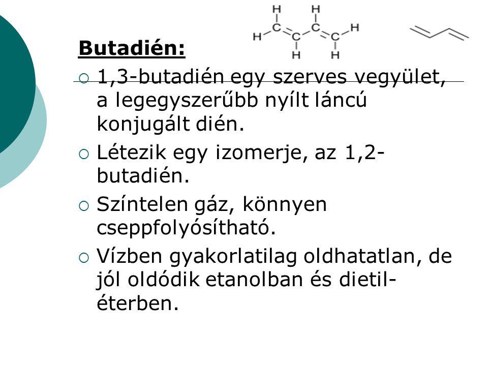 Butadién: 1,3-butadién egy szerves vegyület, a legegyszerűbb nyílt láncú konjugált dién. Létezik egy izomerje, az 1,2-butadién.
