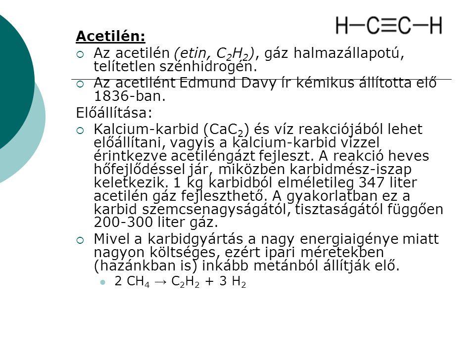 Az acetilén (etin, C2H2), gáz halmazállapotú, telítetlen szénhidrogén.