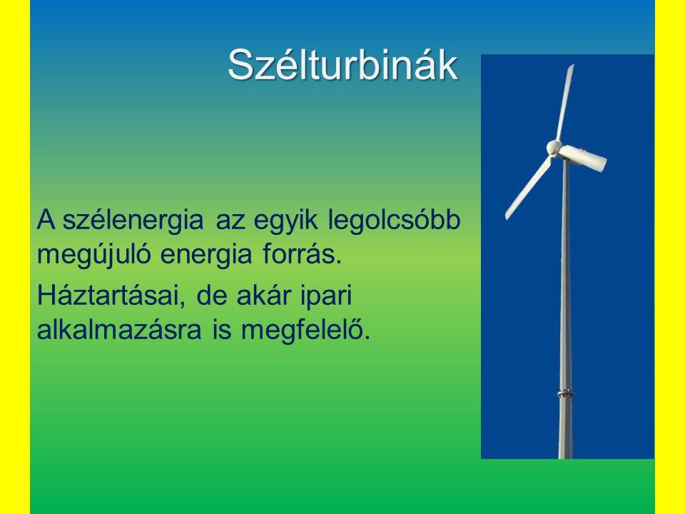 Szélturbinák A szélenergia az egyik legolcsóbb megújuló energia forrás.