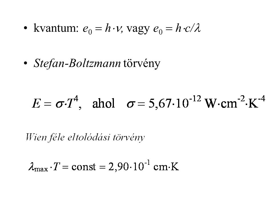 kvantum: e0  h, vagy e0  hc/