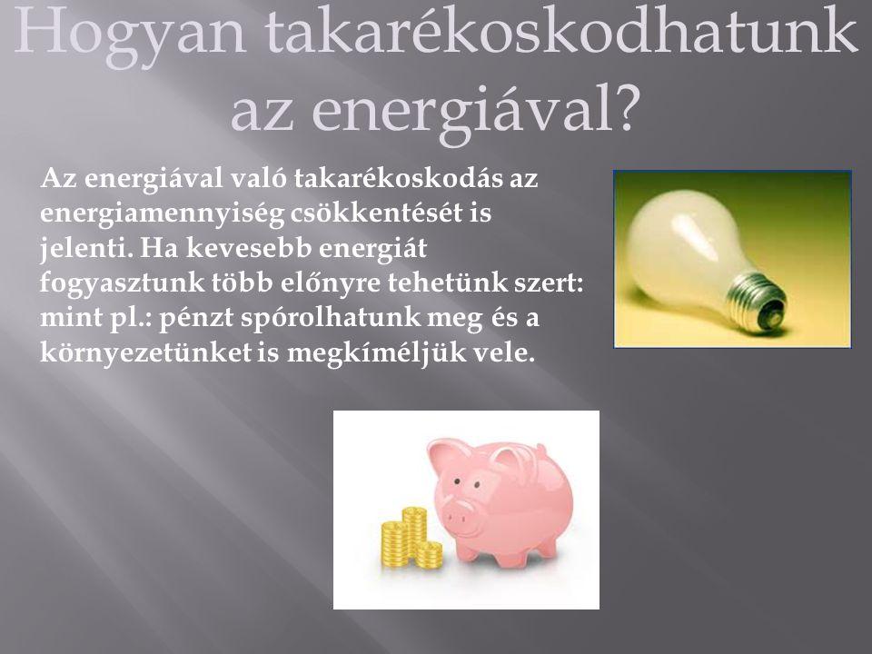 Hogyan takarékoskodhatunk az energiával