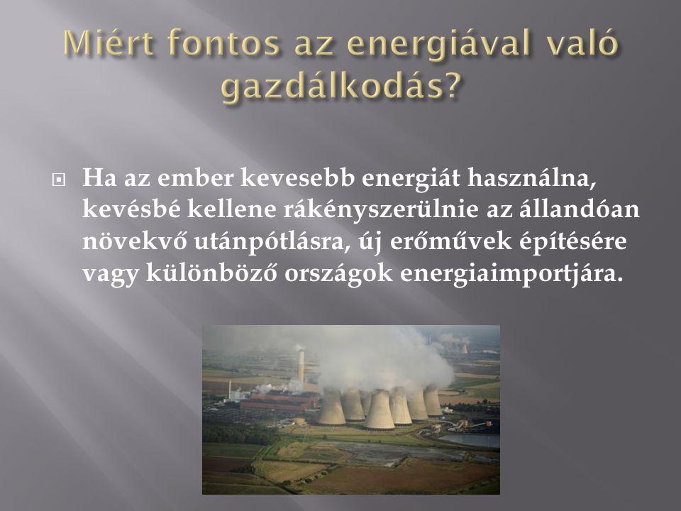 Miért fontos az energiával való gazdálkodás