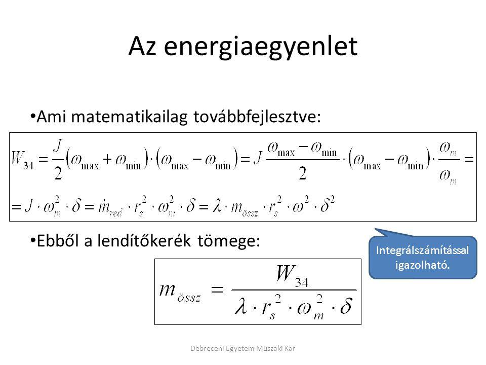 Az energiaegyenlet Ami matematikailag továbbfejlesztve: