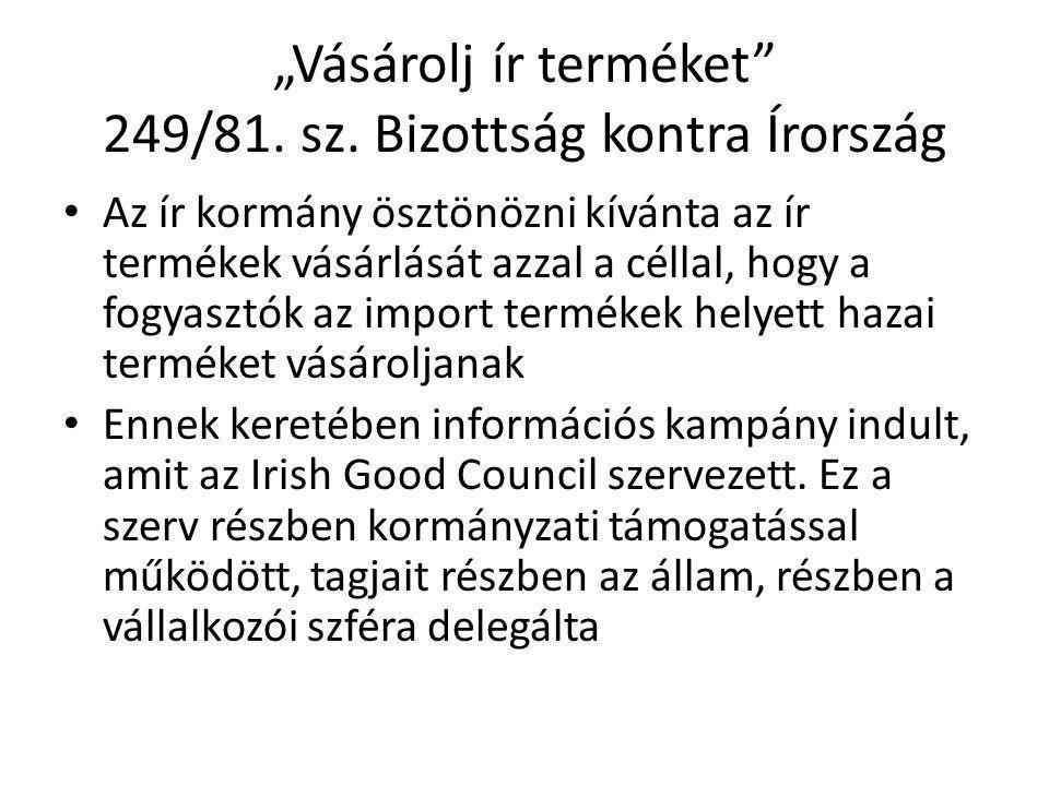 """""""Vásárolj ír terméket 249/81. sz. Bizottság kontra Írország"""