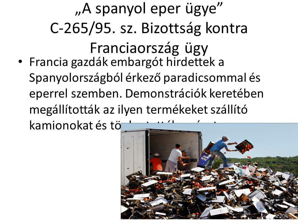 """""""A spanyol eper ügye C-265/95. sz. Bizottság kontra Franciaország ügy"""