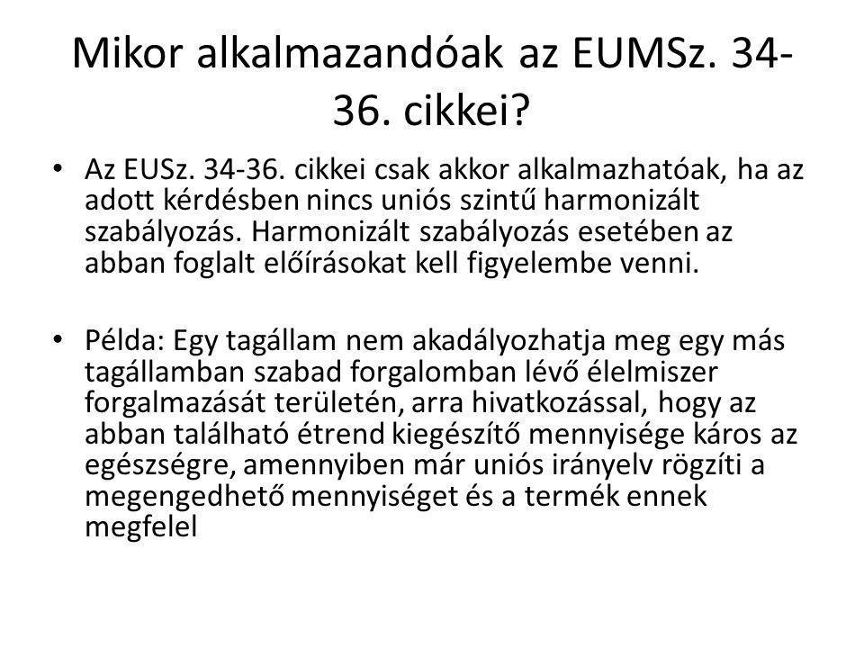 Mikor alkalmazandóak az EUMSz. 34-36. cikkei