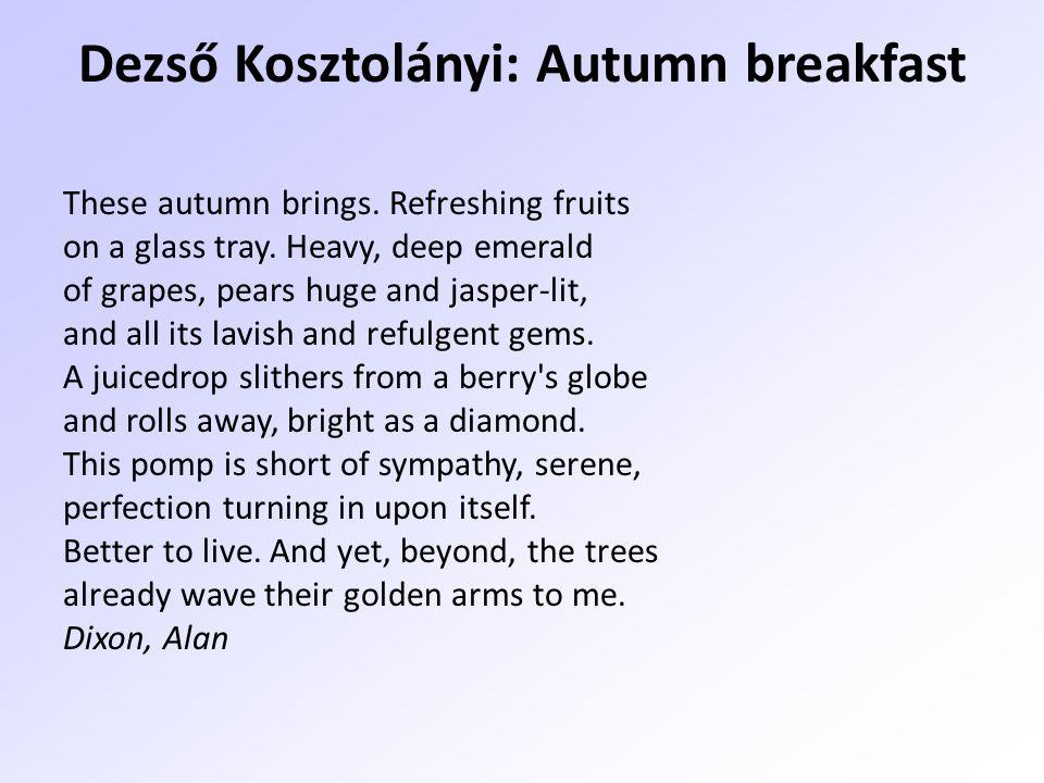 Dezső Kosztolányi: Autumn breakfast