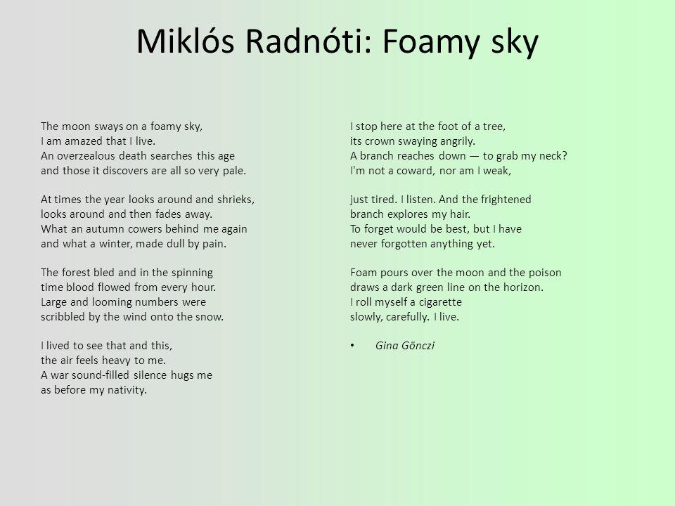Miklós Radnóti: Foamy sky