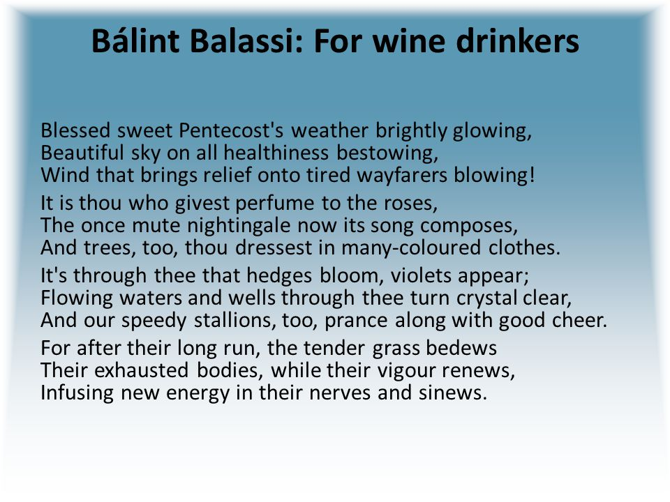 Bálint Balassi: For wine drinkers