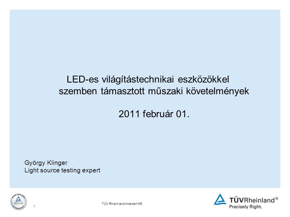 LED-es világítástechnikai eszközökkel szemben támasztott műszaki követelmények 2011 február 01.