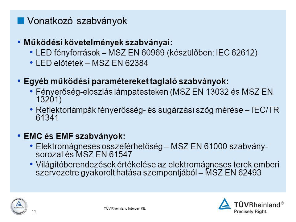 Vonatkozó szabványok Működési követelmények szabványai: