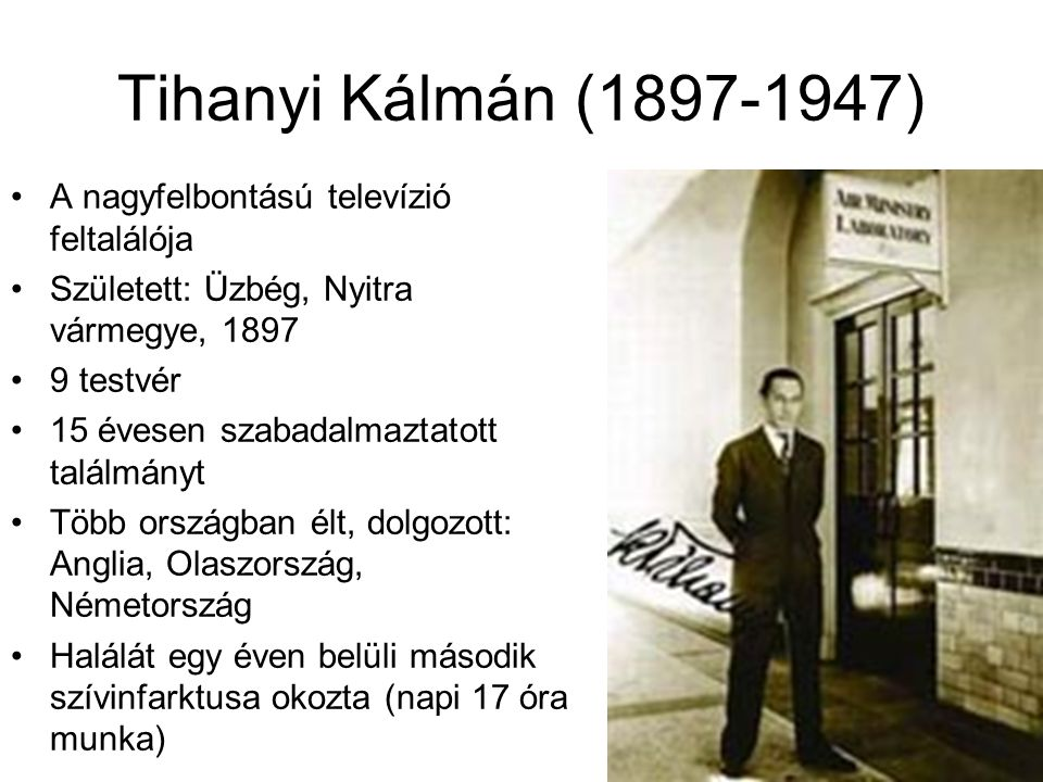 Tihanyi Kálmán (1897-1947) A nagyfelbontású televízió feltalálója