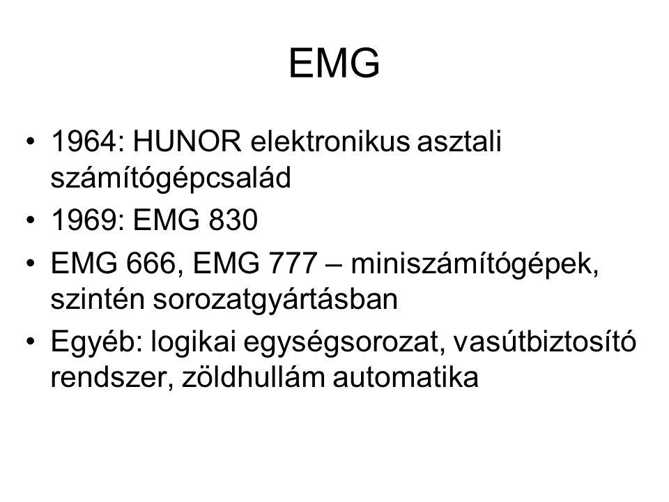 EMG 1964: HUNOR elektronikus asztali számítógépcsalád 1969: EMG 830