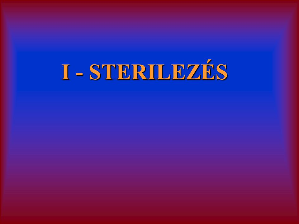 I - STERILEZÉS
