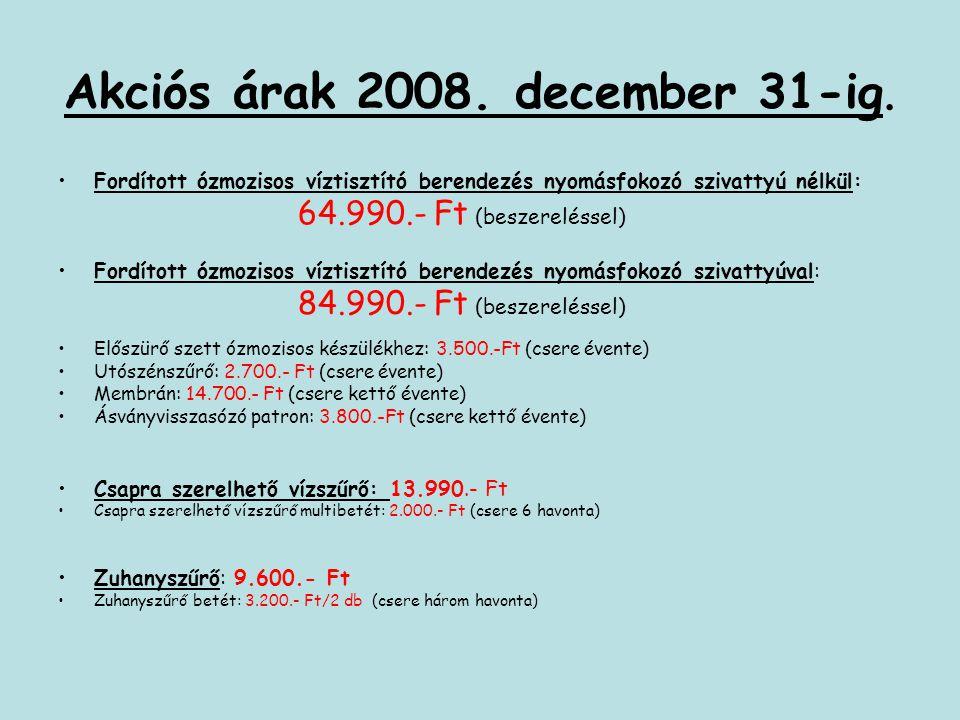 Akciós árak 2008. december 31-ig.