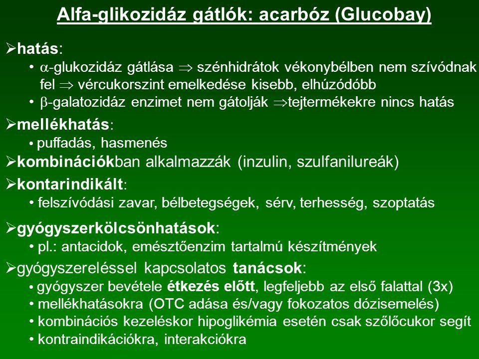 Alfa-glikozidáz gátlók: acarbóz (Glucobay)