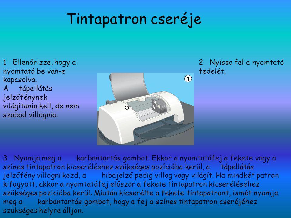 Tintapatron cseréje 2 Nyissa fel a nyomtató fedelét.