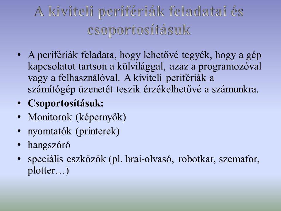 A kiviteli perifériák feladatai és csoportosításuk