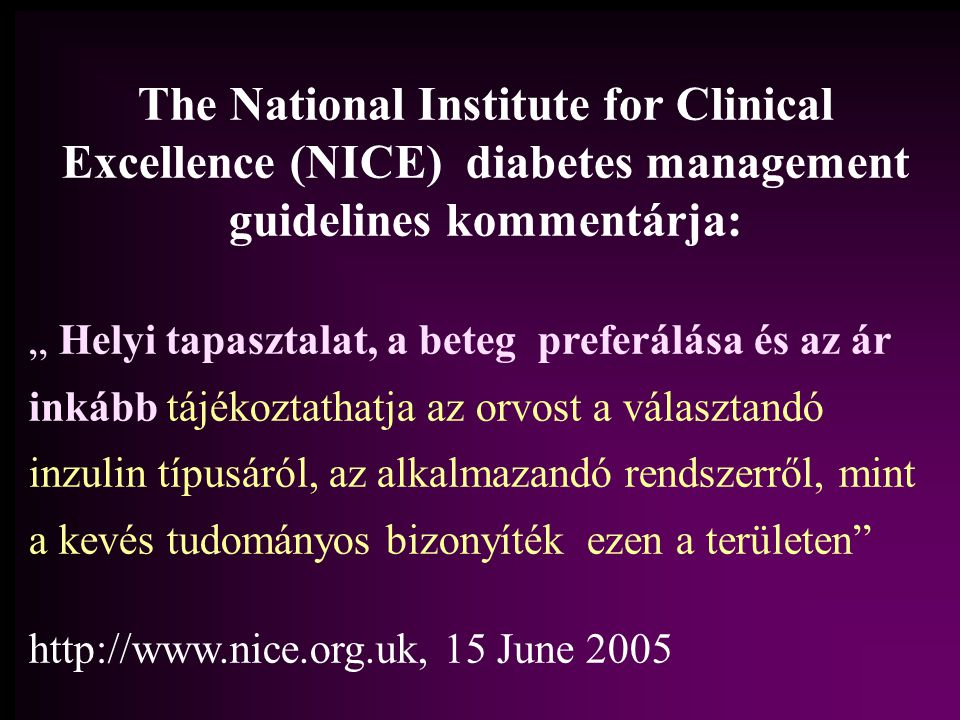 The National Institute for Clinical Excellence (NICE) diabetes management guidelines kommentárja: