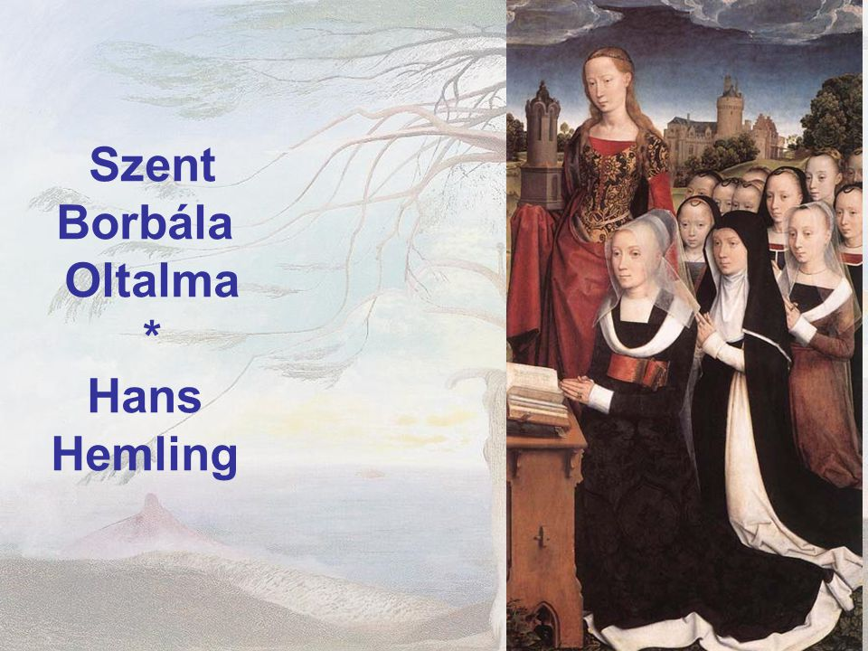 Szent Borbála Oltalma * Hans Hemling
