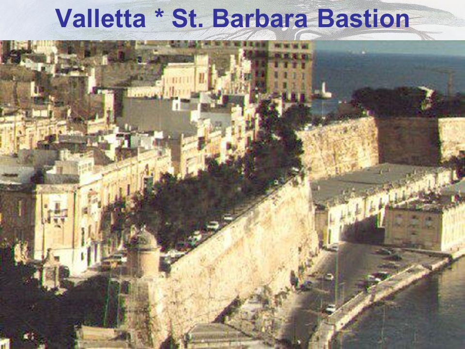Valletta * St. Barbara Bastion