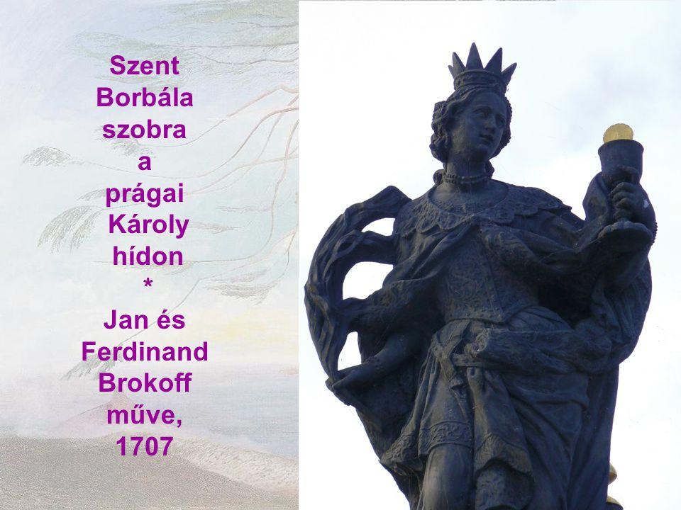 Szent Borbála szobra a prágai Károly hídon * Jan és Ferdinand Brokoff műve, 1707
