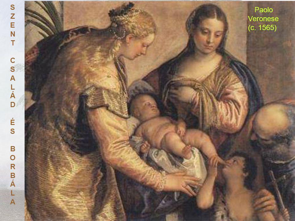 S Z E N T C A L Á D É B O R Paolo Veronese (c. 1565)