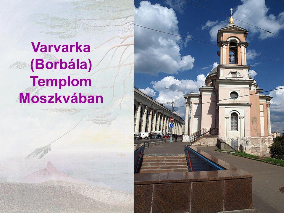 Varvarka (Borbála) Templom Moszkvában