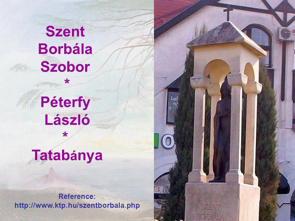 Szent Borbála Szobor * Péterfy László Tatabánya