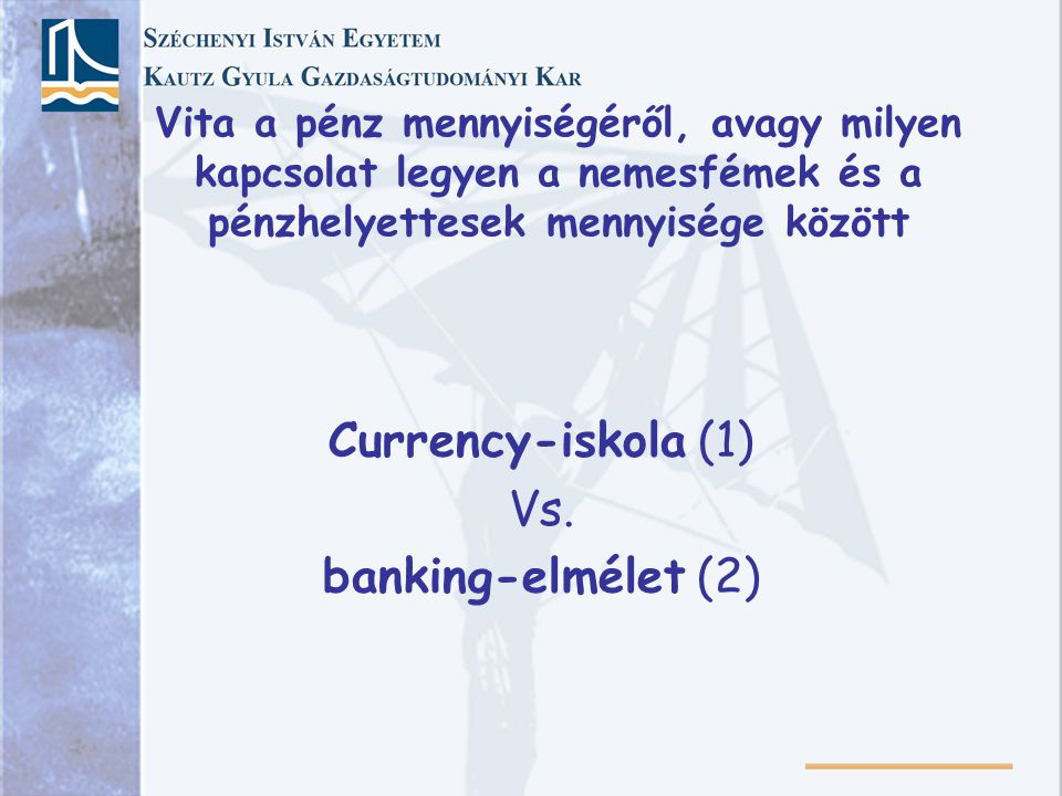 Currency-iskola (1) Vs. banking-elmélet (2)