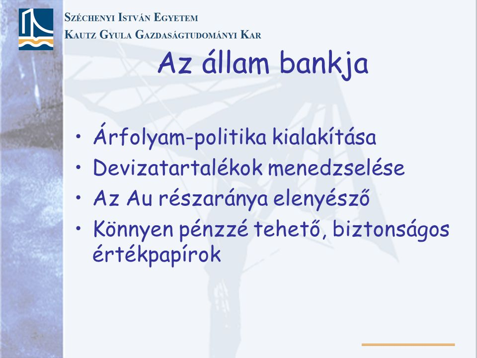 Az állam bankja Árfolyam-politika kialakítása