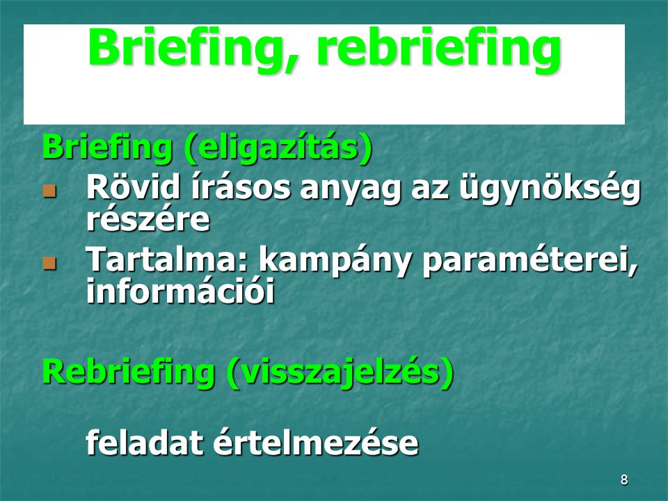 Briefing, rebriefing Briefing (eligazítás)