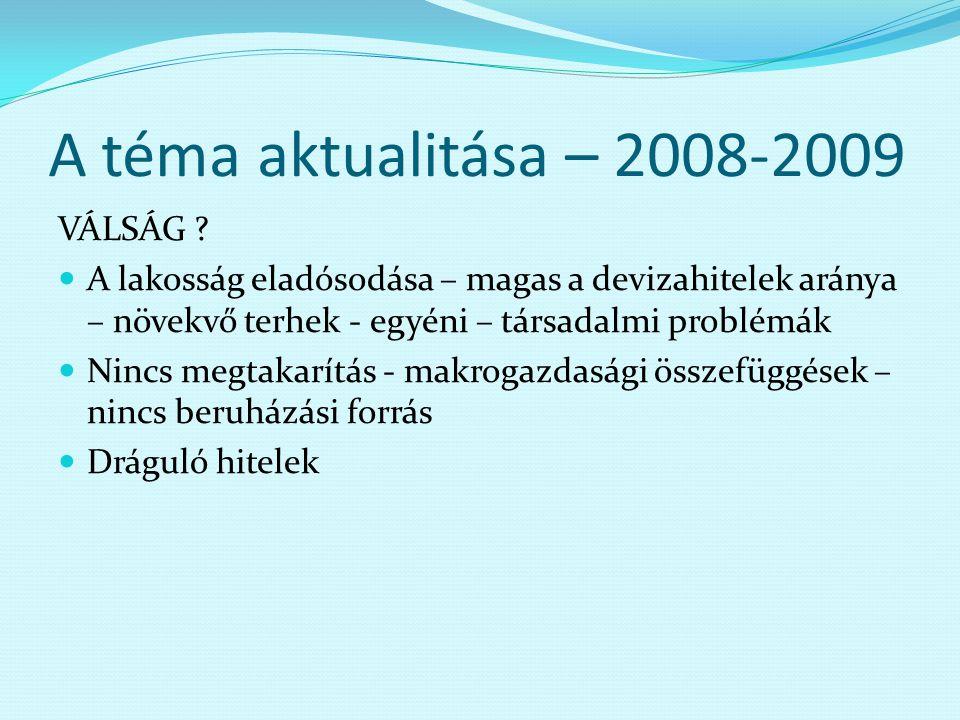 A téma aktualitása – 2008-2009 VÁLSÁG