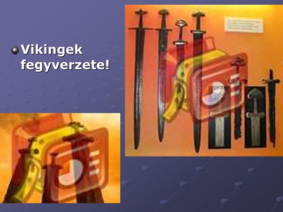 Vikingek fegyverzete!
