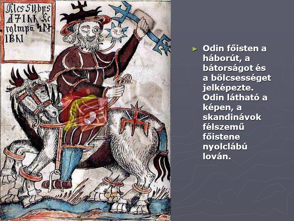 Odin főisten a háborút, a bátorságot és a bölcsességet jelképezte