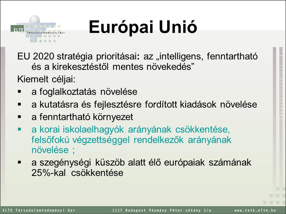 """Európai Unió EU 2020 stratégia prioritásai: az """"intelligens, fenntartható és a kirekesztéstől mentes növekedés"""