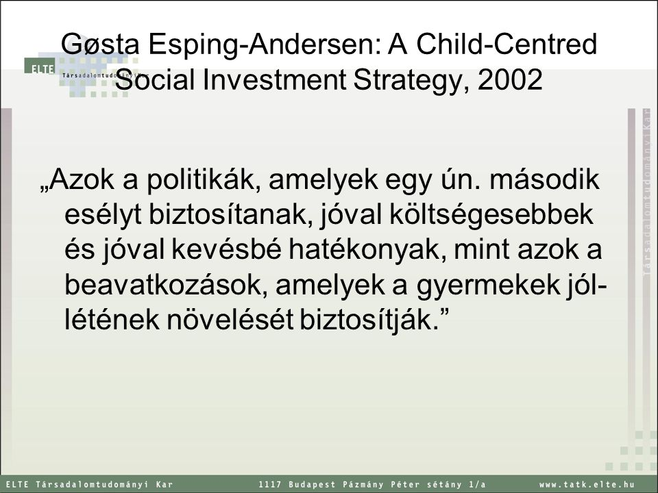 Gøsta Esping-Andersen: A Child-Centred Social Investment Strategy, 2002