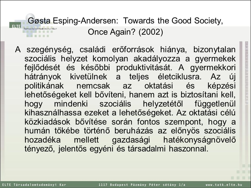 Gøsta Esping-Andersen: Towards the Good Society, Once Again (2002)