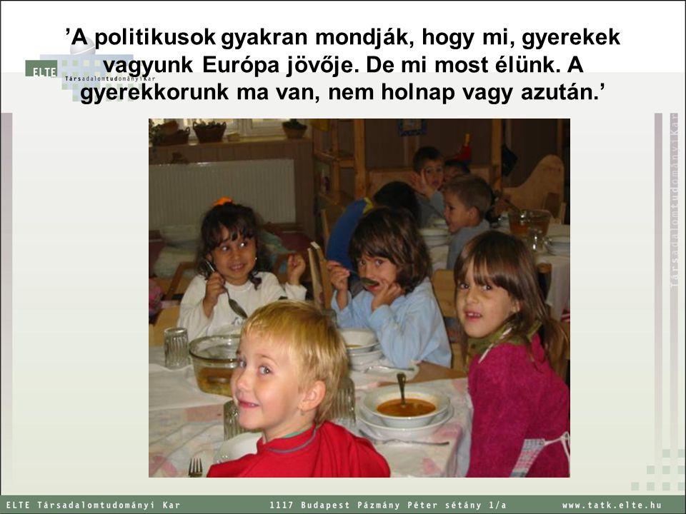'A politikusok gyakran mondják, hogy mi, gyerekek vagyunk Európa jövője.