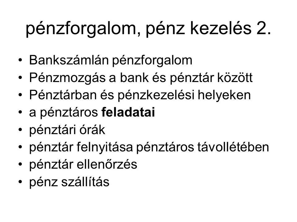 pénzforgalom, pénz kezelés 2.