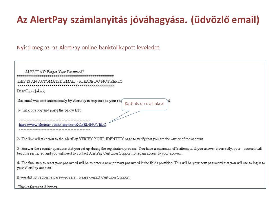 Az AlertPay számlanyitás jóváhagyása. (üdvözlő email)