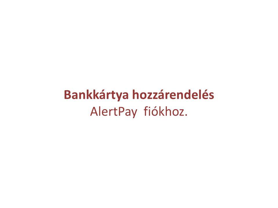 Bankkártya hozzárendelés AlertPay fiókhoz.