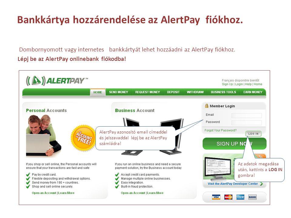 Bankkártya hozzárendelése az AlertPay fiókhoz.