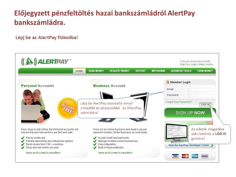 Előjegyzett pénzfeltöltés hazai bankszámládról AlertPay bankszámládra.
