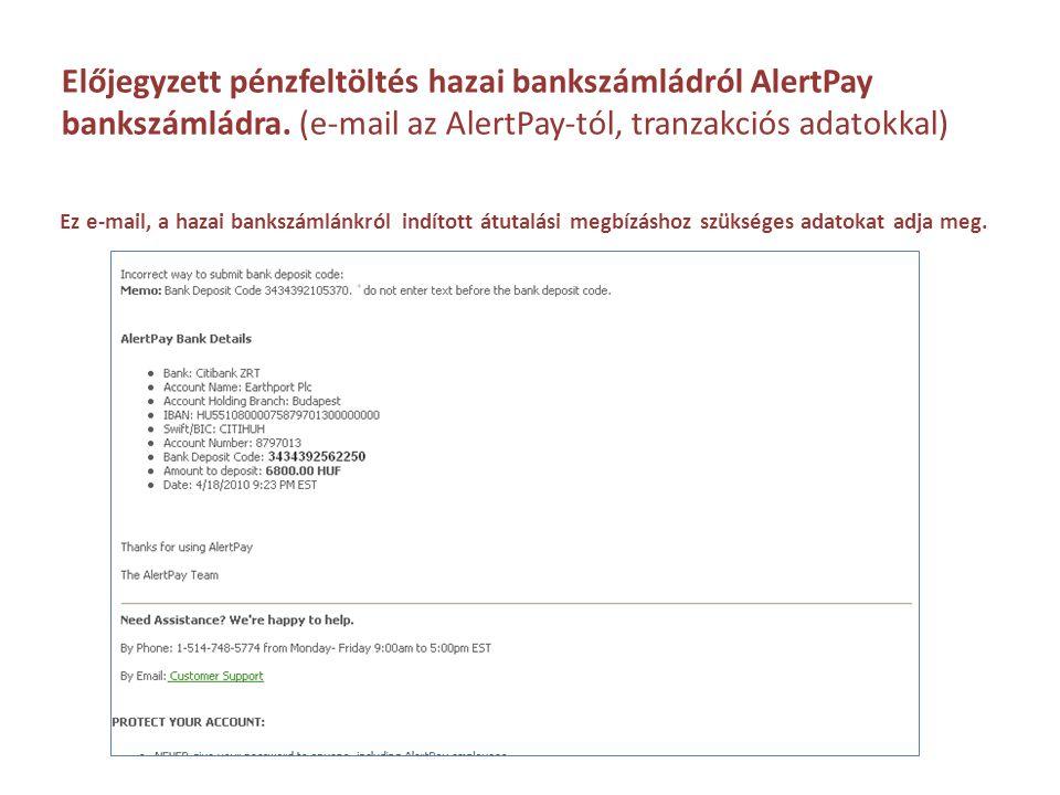 Előjegyzett pénzfeltöltés hazai bankszámládról AlertPay bankszámládra
