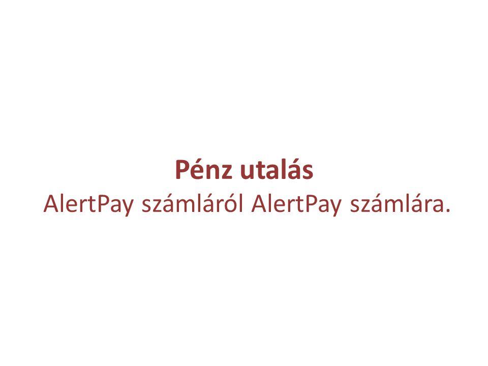 Pénz utalás AlertPay számláról AlertPay számlára.